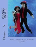 Nana's Dolls : Poseable Fashion Doll Crochet Pattern - MS J Reagan