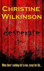 Desperate - Christine Wilkinson