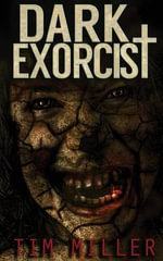 Dark Exorcist - Tim Miller