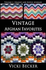 Vintage Afghan Favorites : Granny and Ripple Afghans - Vicki Becker