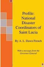 Profile : National Disaster Coordinators of Saint Lucia - A L Dawn French