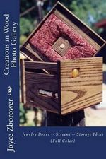 Creations in Wood Photo Gallery : Jewelry Boxes -- Screens -- Storage Ideas - Joyce Zborower M a