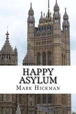Happy Asylum - Mark Hickman