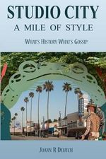 Studio City - A Mile of Style : What's History, What's Gossip - Joann Deutch