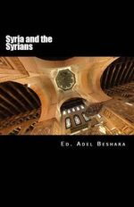Syria and the Syrians - Adel Beshara