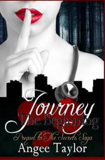 Journey : The Beginning: (A Prequel to the Secrets Saga) - Angee Taylor