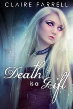 Death Is a Gift - Claire Farrell