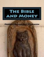 The Bible and Money - Alan Dale Dickinson
