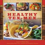 Healthy Tex-Mex : The South Texas Slim Down - Juan C Prieto M D