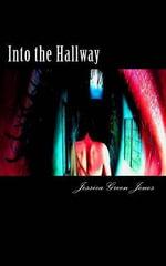 Into the Hallway : The DeMented Dreams Series - Jessica Green Jones