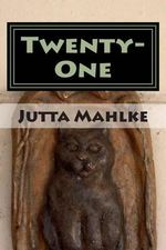Twenty-One : Short Story Collection - An English - German Reader - Jutta J Mahlke M a