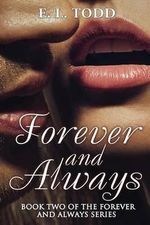 Forever and Always - E L Todd