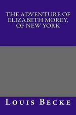 The Adventure of Elizabeth Morey, of New York - Louis Becke