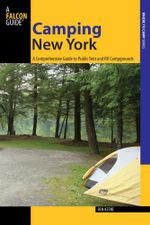 Camping New York : A Comprehensive Guide to Public Tent and RV Campgrounds - Ben Keene