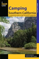 Camping Southern California : A Comprehensive Guide to Public Tent and RV Campgrounds - Richard McMahon