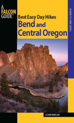Best Easy Day Hikes Bend and Central Oregon, 2nd - Lizann Dunegan