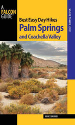 Best Easy Day Hikes Palm Springs and Coachella Valley - Bruce Grubbs