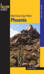 Best Easy Day Hikes Phoenix, 2nd - Stewart M. Green