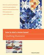 How to Start a Home-Based Quilting Business - Deborah Bouziden