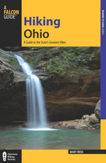 Hiking Ohio, 2nd : A Guide to the State's Greatest Hikes - Mary Reed