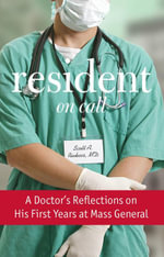Resident on Call : A Doctor's Reflections on His First Years at Mass General - Scott A. Rivkees