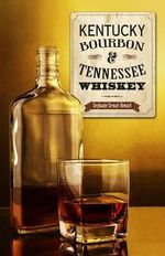 Kentucky Bourbon and Tennessee Whiskey - Stephanie Stewart-Howard