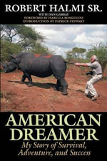 American Dreamer : My Story of Survival, Adventure, and Success - Robert Halmi