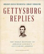 Gettysburg Replies : The World Responds to Abraham Lincoln's Gettysburg Address - Abraham Lincoln Presidential Library and Museum