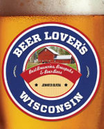 Beer Lover's Wisconsin : Beer Lovers Series - Jennifer Olvera
