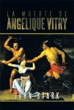 La Muerte de Angelique Vitry - John Stark