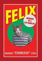 Felix - Memoirs of a Cat Burglar - Warren Stainless Steel