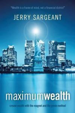 Maximum Wealth : Create Wealth with the Magnet and the Genie Method - Jerry Sargeant