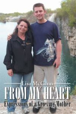 From My Heart : Expressions of a Grieving Mother - Lisa McCann