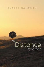 The Distance Too Far - Eunice Sampson
