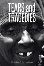 Tears and Tragedies - Nhlanhla Collen Mabaso