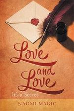 Love and Love : It's a Secret - Naomi Magic