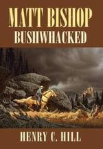 Matt Bishop : Bushwhacked - Henry C. Hll