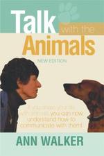 Talk with the Animals - Ann Walker