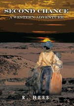 Second Chance a Western Adventure - R. Hess