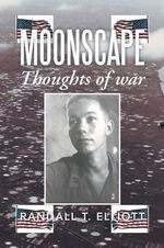 Moonscape : Thoughts of War - Randall T. Elliott