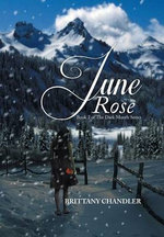 June Rose Book 2 of the Dark Month Series - Brittany Chandler
