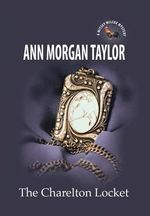 The Charleton Locket - Ann Morgan Taylor