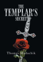 The Templar's Secret - Thomas Madachik