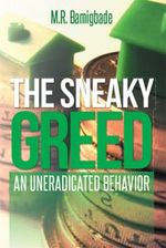 The Sneaky Greed : An Uneradicated Behavior - M. R. Bamigbade