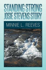 Standing Strong - Josie Stevens Story - Minnie L. Reeves
