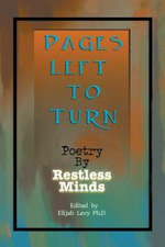 Pages Left to Turn : Poetry by Restless Minds - Elijah Levy Ph. D.