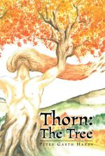 Thorn : The Tree - Peter Garth Hardy