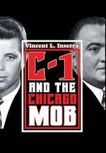 C-1 and the Chicago Mob - Vincent L. Inserra