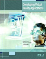 Developing Virtual Reality Applications : Foundations of Effective Design - Dr. Alan B. Craig