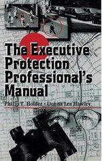 The Executive Protection Professional's Manual - Philip Holder